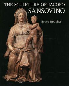 The sculpture of Jacopo Sansovino / Bruce Boucher http://fama.us.es/record=b2661922~S5*spi