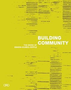 Building Community: The Work of Eskew+Dumez+Ripple by Reed Kroloff / amazon.com
