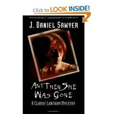 And Then She Was Gone by J. Daniel Sawyer (Lantham #1)