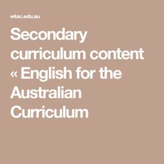 Secondary curriculum content « English for the Australian Curriculum