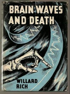 """Brain Waves And Death"" by Williard Rich (1940; mystery)"