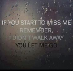 If you start to miss me love quotes quotes quote sad heart broken relationship q. Now Quotes, Break Up Quotes, Love Song Quotes, Cute Quotes, Great Quotes, Quotes To Live By, Inspirational Quotes, Seeing You Quotes, Uplifting Quotes