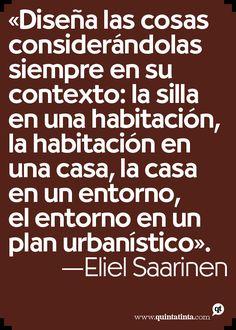 Una frase de Eliel Saarinem.