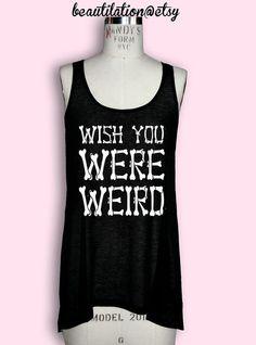 Grunge Fashion  Wish you were WEIRD