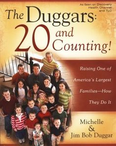 The Duggars: 20 and Counting! - I love Michelle's words of wisdom!  Through God all is possible!!