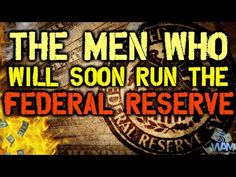 The Men Who Will Soon Run The Federal Reserve - What You Need To Know - https://wokeamerican.net/the-men-who-will-soon-run-the-federal-reserve-what-you-need-to-know/