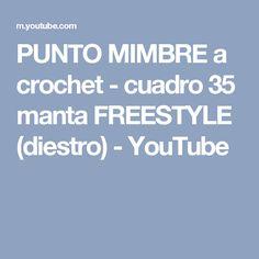 PUNTO MIMBRE a crochet - cuadro 35 manta FREESTYLE (diestro) - YouTube