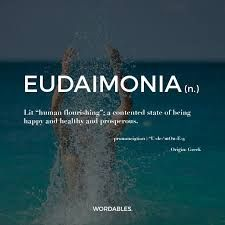Word of the day#eudaimonia #wordoftheday #definedatfive