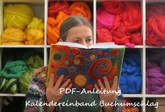 Filzanleitung Kalendereinband Buchhülle PDF von X-lahcum Unikate auf DaWanda.com Wet Felting, Needle Felting, Daily Fiber, Artist Journal, Handmade Journals, Journal Covers, Felt Art, Book Making, Fiber Art