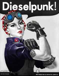 "Dieselpunk Rosie The Riveter - ""Dieselpunk!"" Art Print by Carmenta Virtual Press Rosie The Riveter, Ww2 Posters, December, Retro Futuristic, Diesel Punk, We Can Do It, Pin Up Art, Steampunk Fashion, Gothic Steampunk"