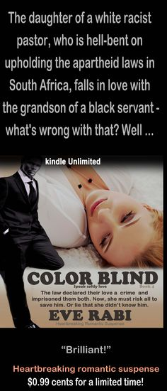 "She graced billboards & appeared on TV as the face of racism. Behind closed doors, she was loving the very man her evangelist father despised. ……..#ColorBlind #RomanticSuspenseBooks #InterracialRomance #Books #Eve Rabi ……….#unrequited love  #Multicultural #KindleUnlimited $0.99 ""Ms. Rabi doesn't disappoint! If you pick up one of her books, make sure that you have nothing else to do for the rest of the day, because you won't be able to put it down! I was hooked from the very beginning."""