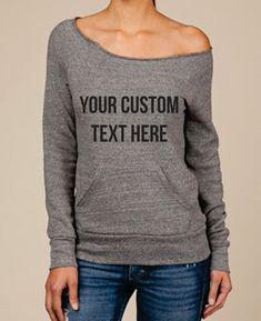 Slouchy Sweater Custom Text Custom wording by TheWorkoutPrincess