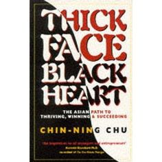 "In her book, Thick Face, Black Heart, Asian-American best-selling author Chin-Ning Chu was painfully honest about her life: ""One morning, years ago, I woke up with an overwhelming feeling of …"