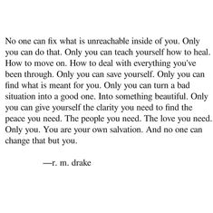 Real Quotes, True Quotes, Words Quotes, Wise Words, Quotes To Live By, Sayings, Pretty Words, Beautiful Words, R M Drake
