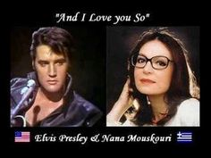 Elvis Presley - Nana Mouskouri - And I Love you So