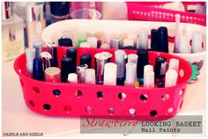 Strawberry looking baskets for storing nail paints .  http://www.dazzleandsizzle.com/2012/08/how-to-organise-and-store-your-makeup.html
