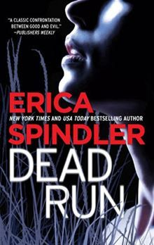 Dead Run by Erica Spindler....My favorite book from her!