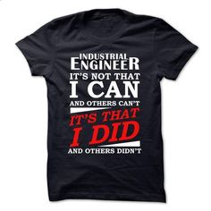 INDUSTRIAL ENGINEER - I DID - #polo shirt #blusas shirt. BUY NOW => https://www.sunfrog.com/LifeStyle/INDUSTRIAL-ENGINEER--I-DID.html?68278