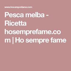 Pesca melba - Ricetta hosemprefame.com | Ho sempre fame