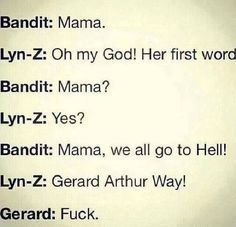 Lyn-z Way, Gerard Way, Bandit Way, Gerard-former My Chemical Romance member, funny to imagine