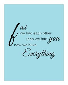 """Baby Boy Nursery """"First We Had Each Other ...Now We Have Everything"""" Quote. $12.00, via Etsy."""