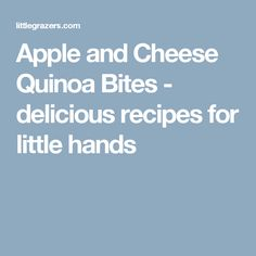 Apple and Cheese Quinoa Bites - delicious recipes for little hands