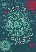 Daughter Like a Snowflake Christmas Card    [To Liliana from Mother]