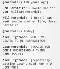 Malec- The Ship of Life What did you do to us Cassandra Clare. You make lightwoods dislike Herondales in one Immortal Instruments, Mortal Instruments Books, Shadowhunters The Mortal Instruments, Alec Lightwood, Jace Wayland, Book Memes, Book Quotes, Clary Fray, William Herondale