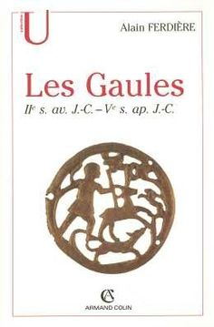 Buy Les Gaules : Provinces des Gaules et Germanies, Provinces Alpines: IIe s.-Ve s. by Alain Ferdière and Read this Book on Kobo's Free Apps. Discover Kobo's Vast Collection of Ebooks and Audiobooks Today - Over 4 Million Titles! Empire Romain, Celtic Culture, Audiobooks, Europe Occidentale, Reading, Outre, Free Apps, Medieval, Ebooks
