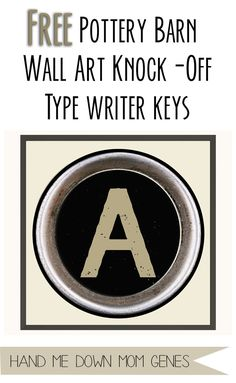 FREE Pottery Barn Knockoff: Type Writer Key Art. The entire alphabet. High-resolution. #potterybarn #knockoff #freeprintables