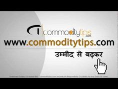 TV Commercial Commoditytips.com - Free Commodity Tips, Gold, Silver & Crude Oil Trading Tips Online
