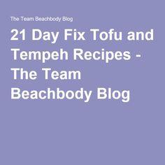 21 Day Fix Tofu and Tempeh Recipes - The Team Beachbody Blog