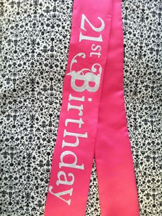 21st Birthday Sash or Any Design You Choose by Needies on Etsy, $12.95