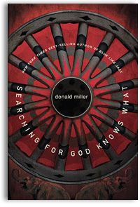 Donald Miller, Searching for God Knows What, Books