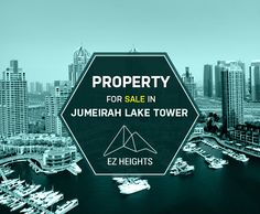 Property for sale in Jumeirah Lake Tower  Jumeirah Lake Towers is a major water front society setting new standards in design, improvement and growth, as per its name Jumeirah Lake Towers is an expansion of 79 towers  For more information please visit the link mention below:- http://www.ezheights.com/Property-For-Sale/apartment-for-sale/in/jlt---jumeirah-lakes-tower/cm-9/