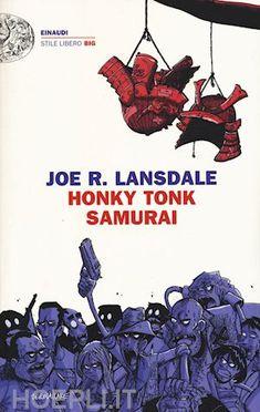 Honky Tonk Samurai @ Joe R. Lansdale