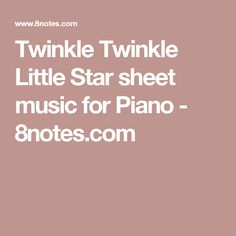 Twinkle Twinkle Little Star sheet music for Piano - 8notes.com