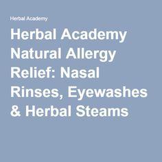 Herbal Academy Natural Allergy Relief: Nasal Rinses, Eyewashes & Herbal Steams