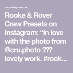 """Rooke & Rover Crew Presets on Instagram: """"In love with the photo from @cru.photo 💙😍😮 lovely work. #rookeandrovercrew #rookeandroverpresets . . . .  #romotion #lookslikefilm…"""""""