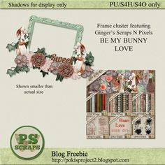 Designer freebie featuring Ginger's Scraps N Pixels BE MY BUNNY LOVE - Collect the gift at my blog http://pokisproject2.blogspot.com/2016/04/designer-freebie-412016.html