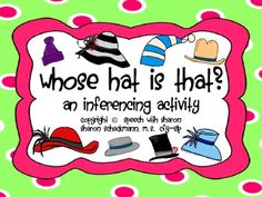 Whose hat is that!? Can you figure it out? Read the clues to figure out who each hat belongs to.  *Updated to include an answer key!  Includes 24 inferencing cards, 12 blank cards, and a game board!  Copyright © 2013 Speech with Sharon. All rights reserved by author.