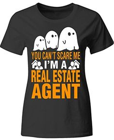 News Halloween You Cant Scare Me Im A Real Estate Agent - Ladies T Shirt   buy now     $39.99 Halloween You Cant Scare Me Im A Real Estate AgentPrinted to order in USA by professional printers. Ignore any Chinese sellers... http://showbizlikes.com/halloween-you-cant-scare-me-im-a-real-estate-agent-ladies-t-shirt/