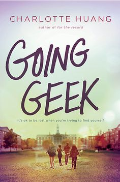 Cover Reveal: Going Geek by CHarlotte Huang - On sale fall, 2016! #CoverReveal