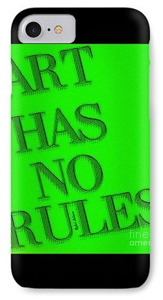 Art Has No Rules IPhone 7 Case for Sale by Rafael Salazar
