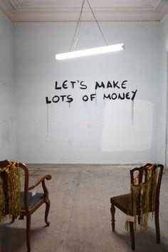Opportunities Let's Make Lots of Money by Matthieu Laurette, 2005
