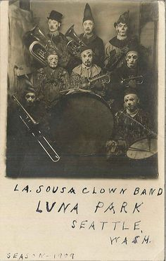 dyingforbadmusic: La Sousa Clown Band at Luna Park, 1909 by Seattle Municipal Archives Postcard collection (Record Series Seattle. Vintage Photographs, Vintage Photos, Clowns Band, Art Du Cirque, Bozo, Vintage Clown, Creepy Vintage, Send In The Clowns, Pierrot