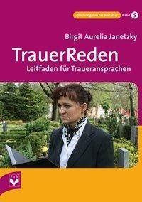 Trauerreden Buch Von Birgit Aurelia Janetzky Versandkostenfrei Bestellen In 2021 Trauerrede Trauerfeier Trauer