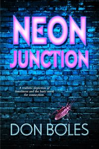 At times funny, and others sad, Neon Junction balances the two in a realistic depiction of loneliness and the basic need for connection between human beings. NEON JUNCTION BY DON BOLES