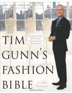Tim Gunn's Fashion Bible: The Fascinating History of Everything in Your Closet, http://www.amazon.com/dp/1451643861/ref=cm_sw_r_pi_awdl_lgeKsb0R3KA4E
