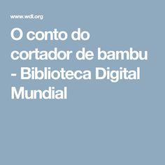 O conto do cortador de bambu - Biblioteca Digital Mundial
